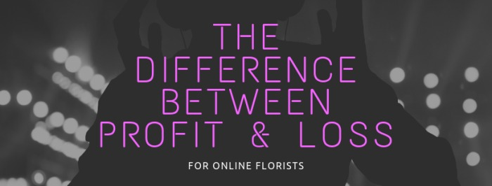 The difference between profitability and loss in online florist websites