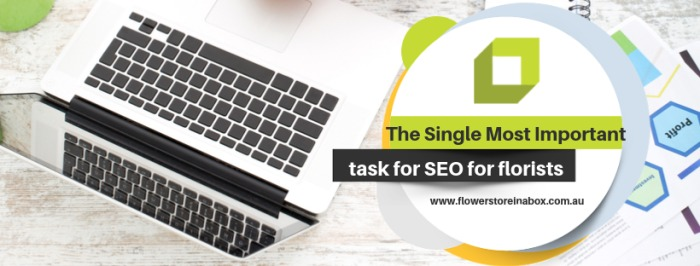 What's the single most important activity for SEO for Florists?