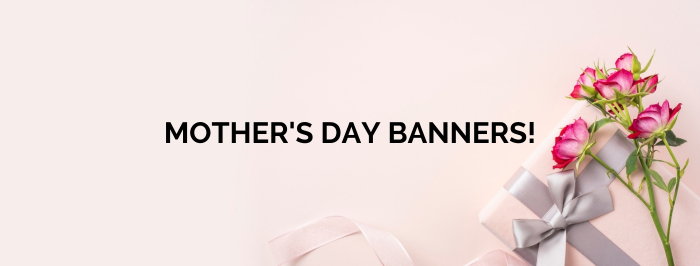 2021 Mothers Day Banners
