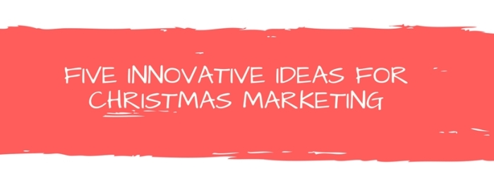 Five ideas for Christmas Marketing