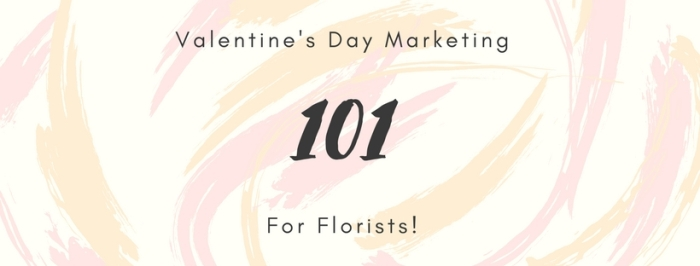 Valentines Day Marketing Florists