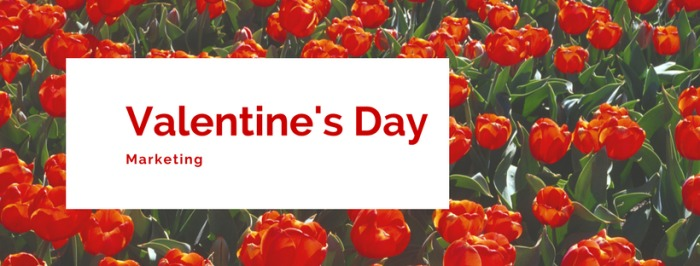 Start your Valentine's Day Marketing