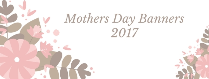 Mothers Day 2017 Banners