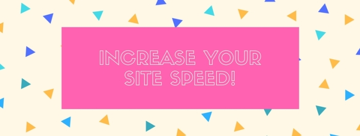 Your Site Speed Increased