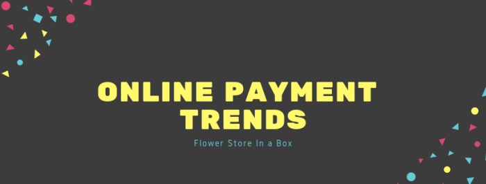 Online Payment Trends & Payment Gateways – What's Popular Online?